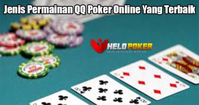 Jenis Permainan QQ Poker Online Yang Terbaik